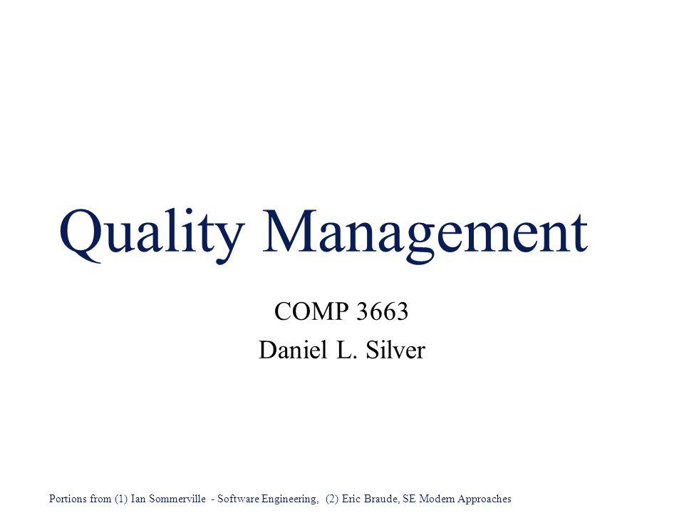 Quality Management COMP 3663 Daniel L. Silver