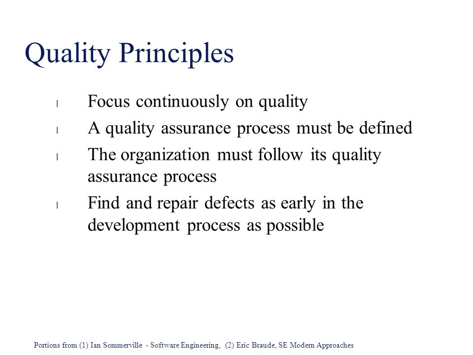 Quality Principles Focus continuously on quality