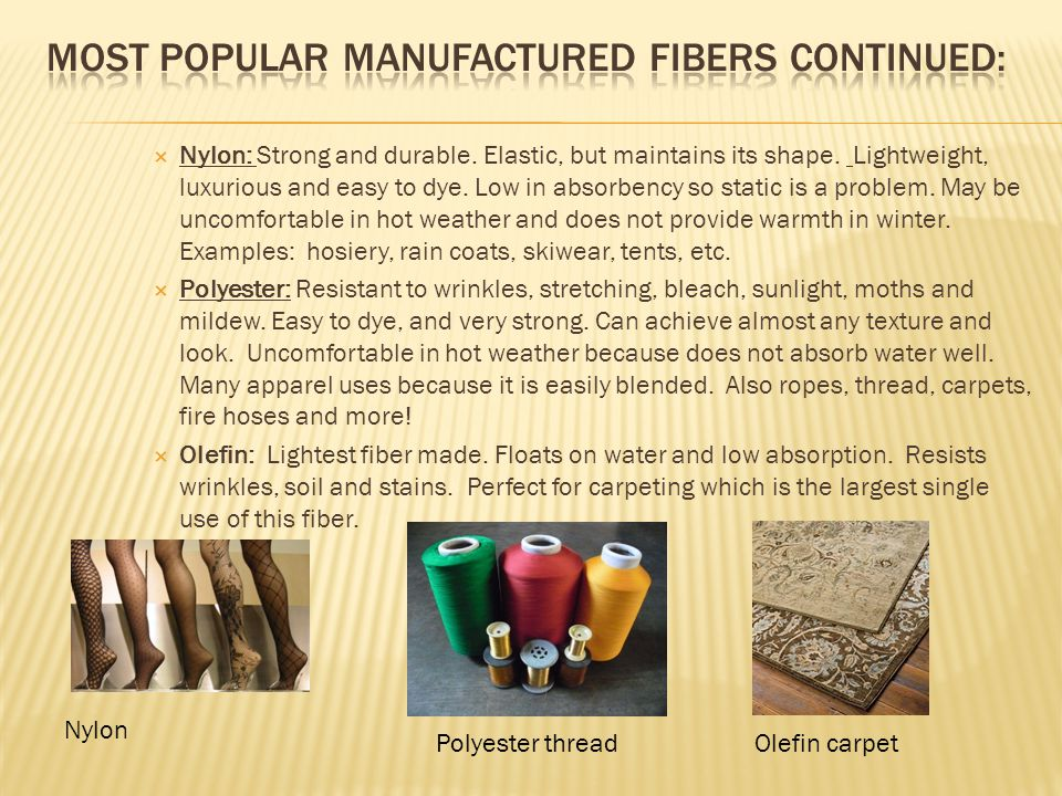 Most popular manufactured fibers continued:
