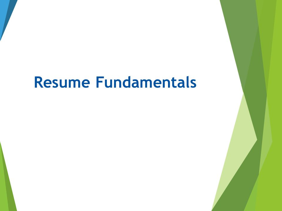 Resume Fundamentals