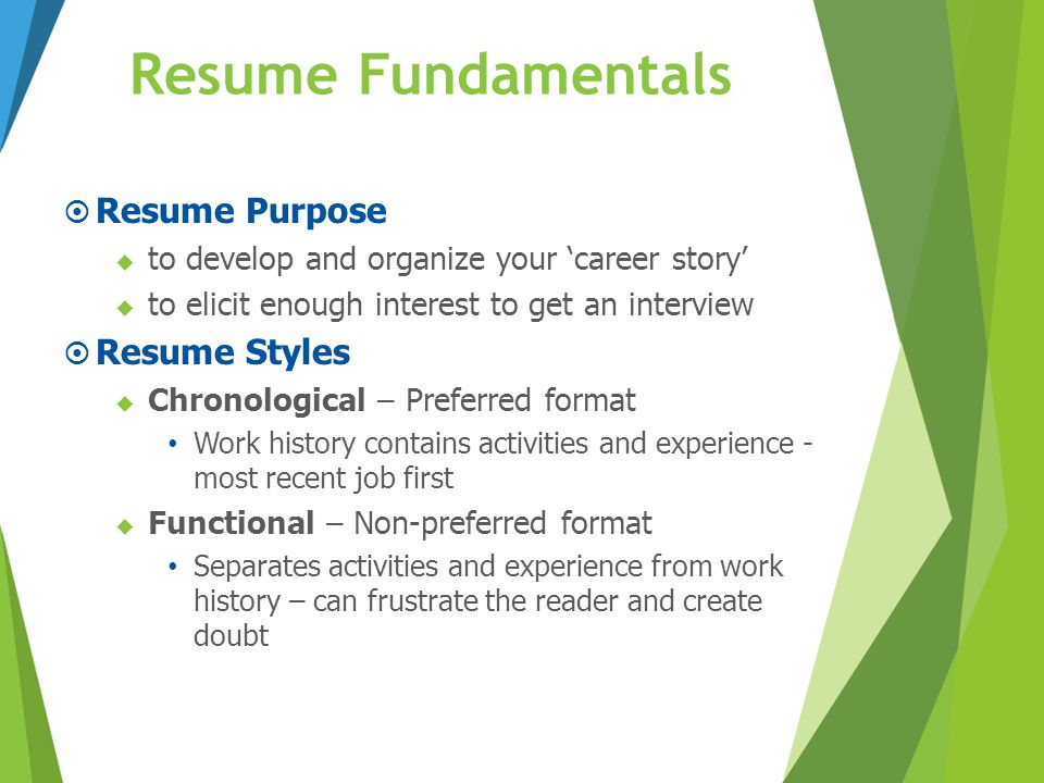 Resume Fundamentals Resume Purpose Resume Styles