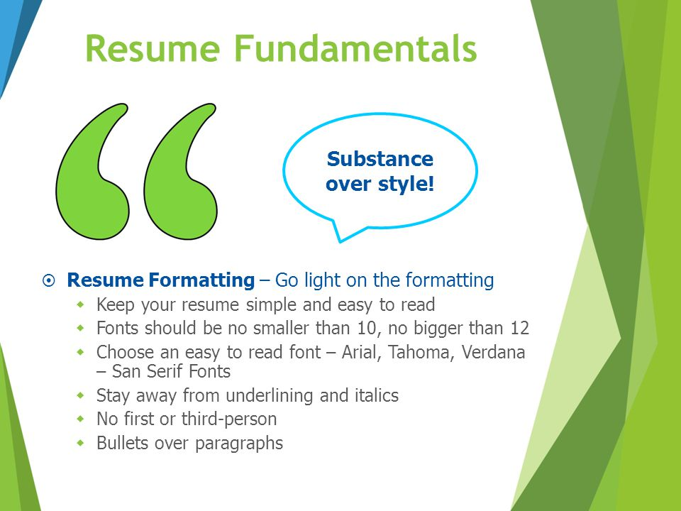 Resume Fundamentals Substance over style!