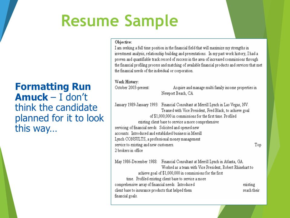 Resume Sample Formatting Run Amuck – I don't think the candidate planned for it to look this way…