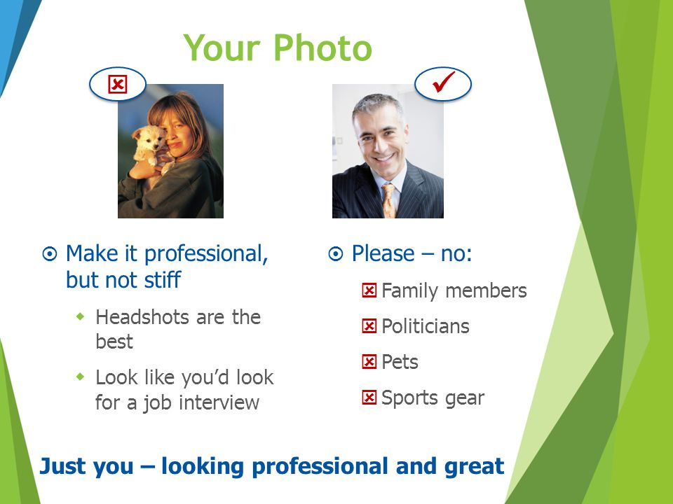 Just you – looking professional and great