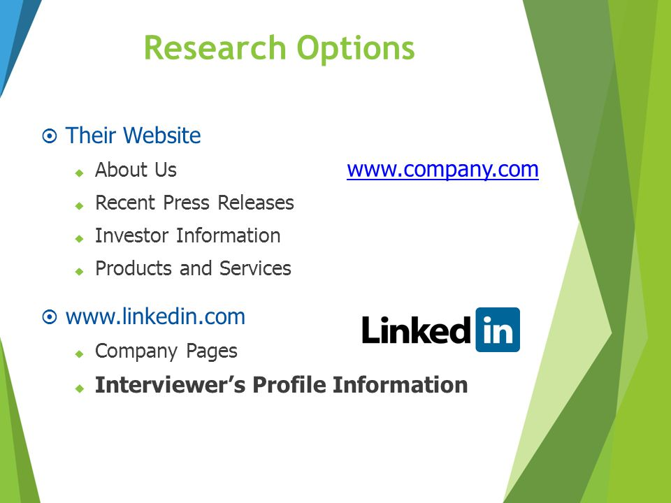 Research Options Their Website www.company.com www.linkedin.com