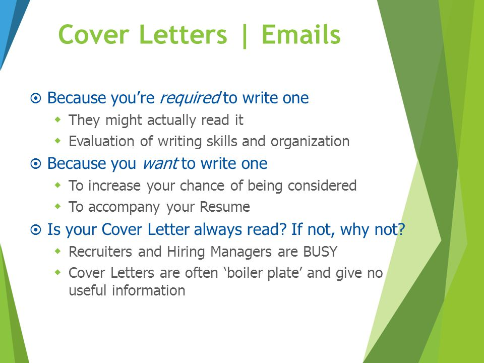 Cover Letters | Emails Because you're required to write one