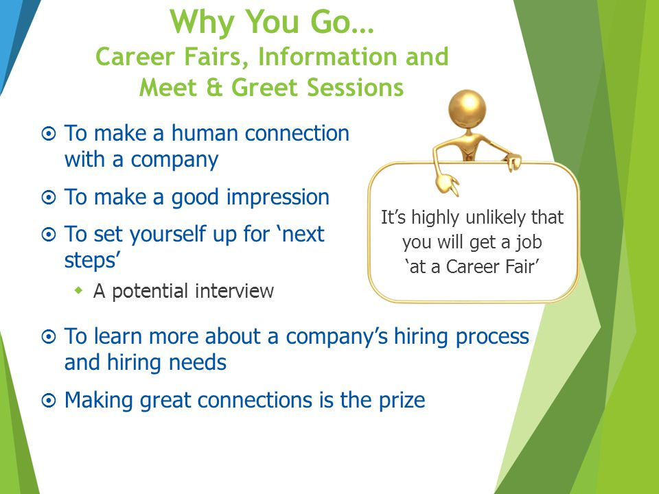 Why You Go… Career Fairs, Information and Meet & Greet Sessions