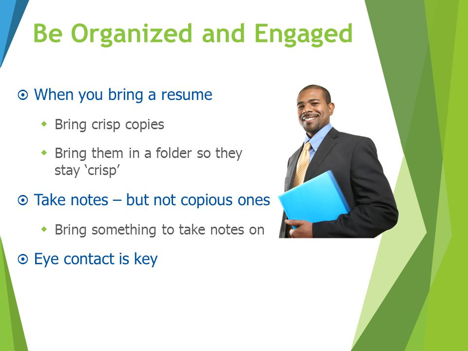 Be Organized and Engaged