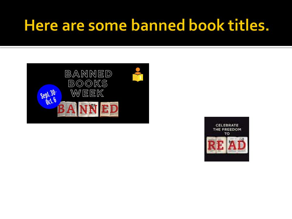 Here are some banned book titles.