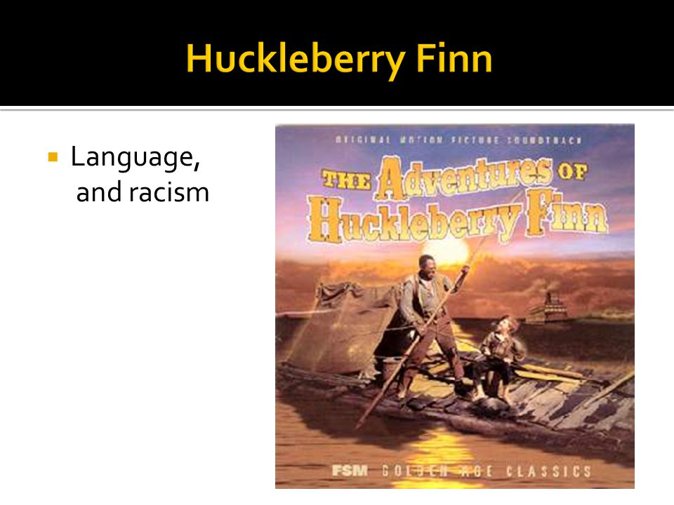 Huckleberry Finn Language, and racism