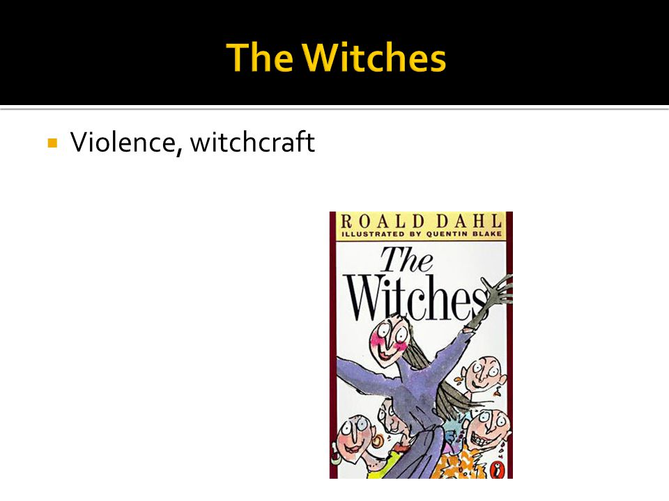The Witches Violence, witchcraft