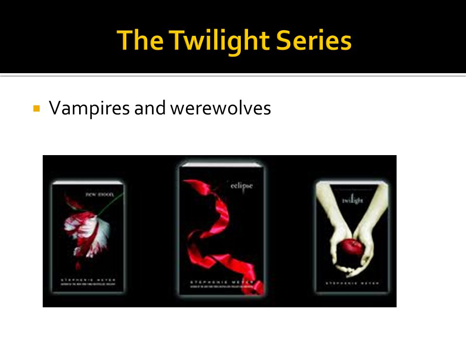 The Twilight Series Vampires and werewolves