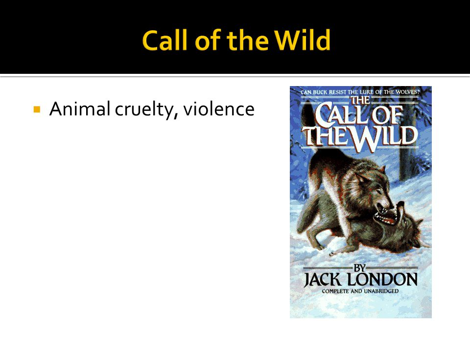 Call of the Wild Animal cruelty, violence