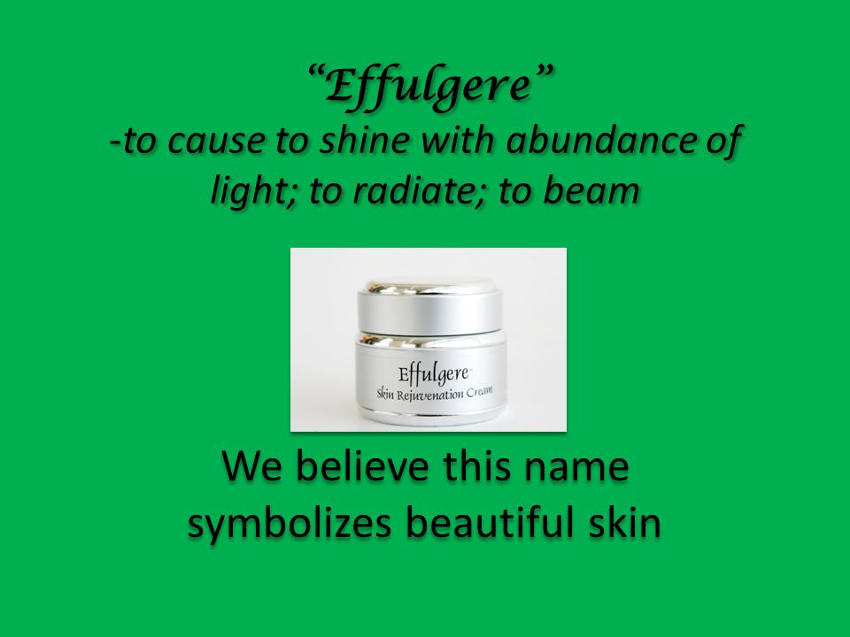 We believe this name symbolizes beautiful skin