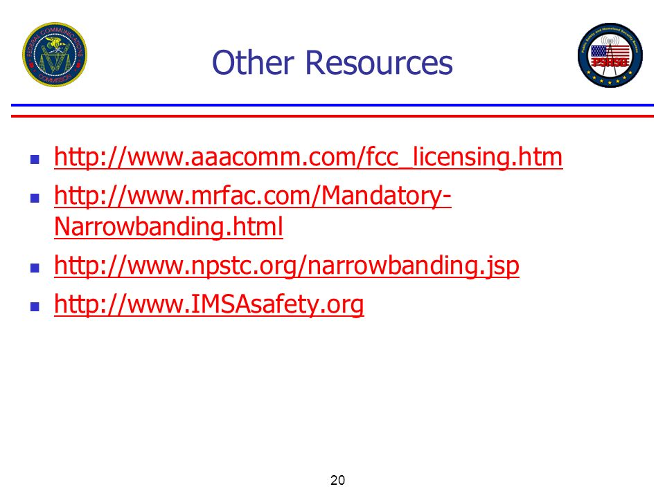 Other Resources http://www.aaacomm.com/fcc_licensing.htm