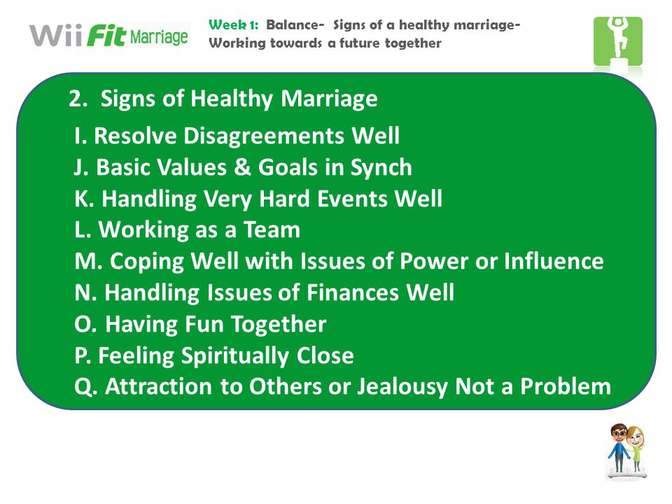 2. Signs of Healthy Marriage I. Resolve Disagreements Well