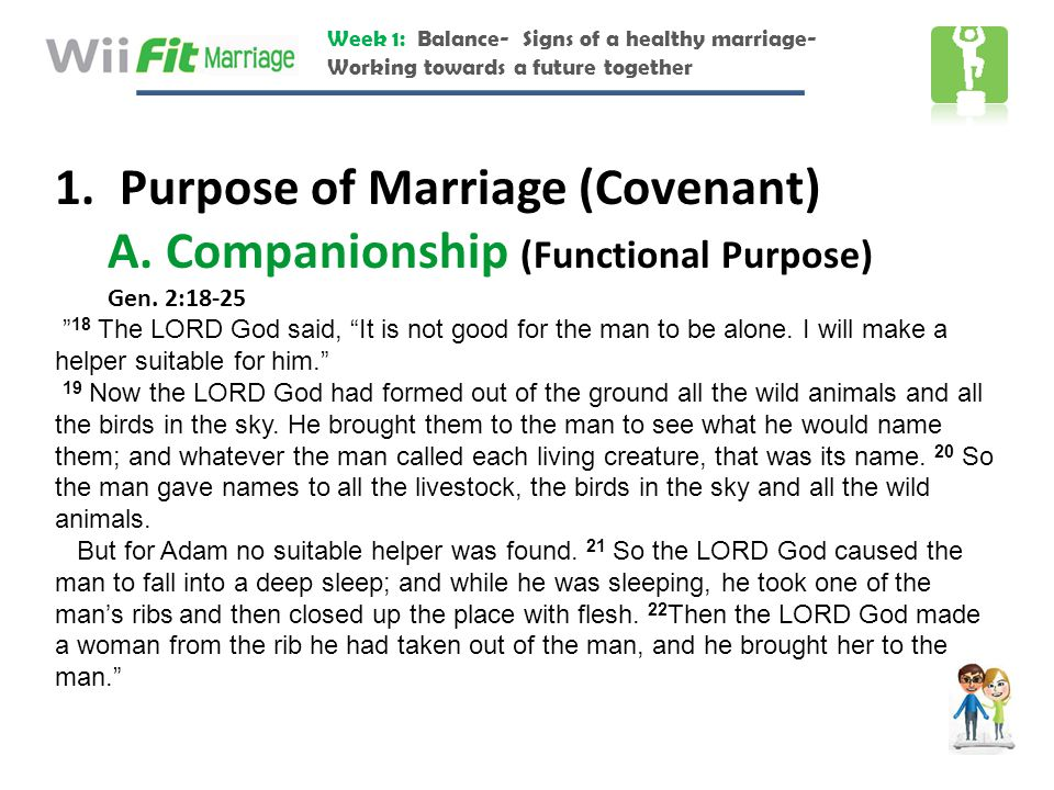 Purpose of Marriage (Covenant) A. Companionship (Functional Purpose)