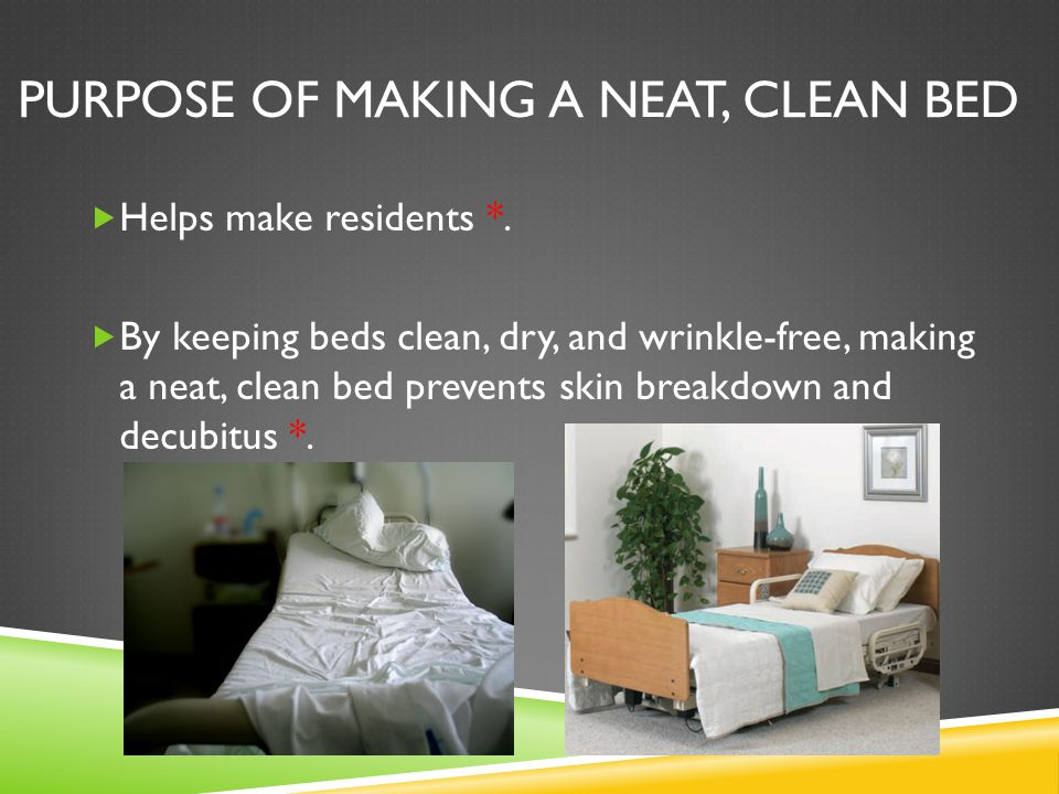Purpose of making a neat, clean bed