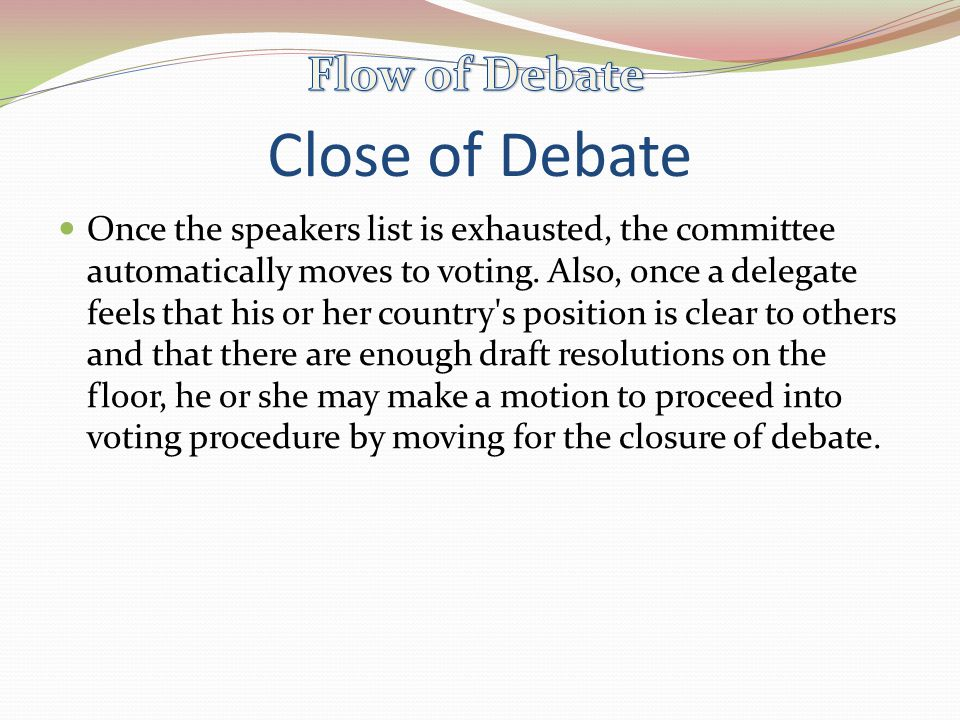 Close of Debate Flow of Debate
