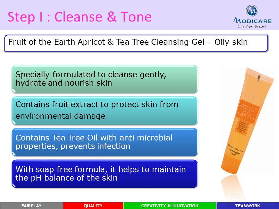 Step I : Cleanse & Tone Fruit of the Earth Apricot & Tea Tree Cleansing Gel – Oily skin.