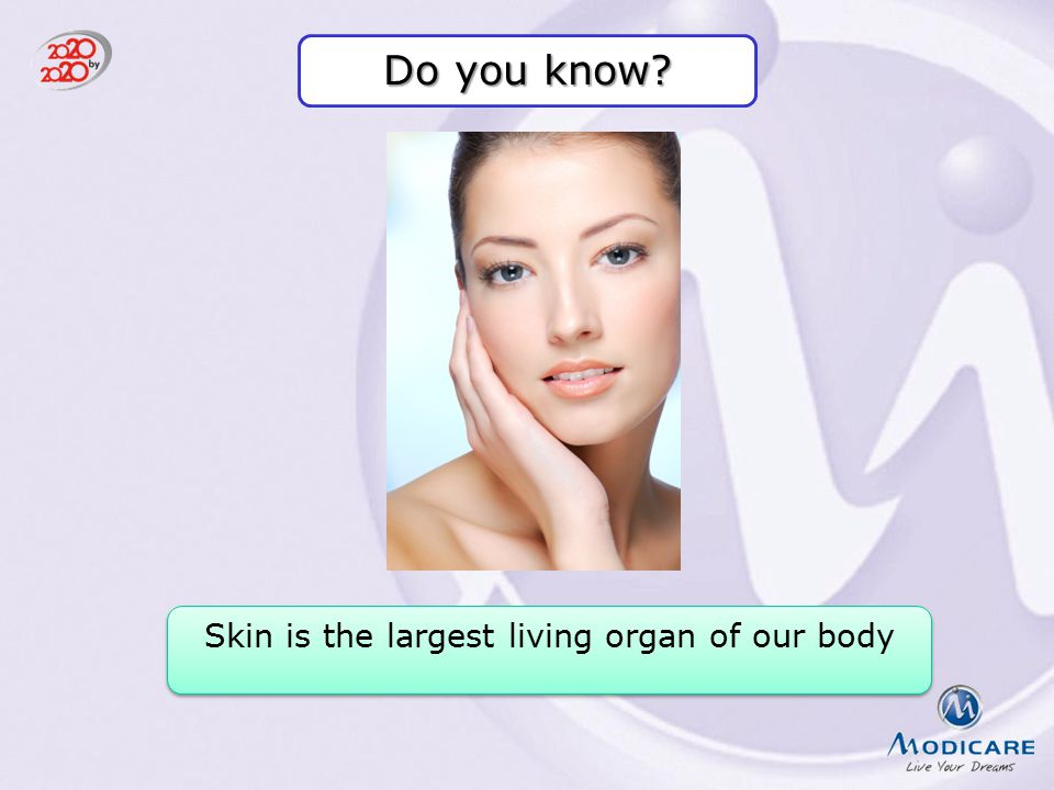 Skin is the largest living organ of our body