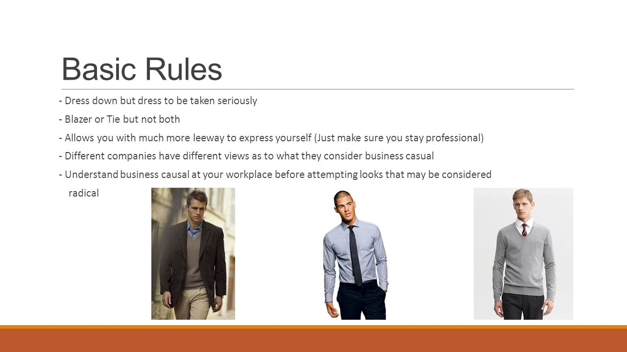 Basic Rules - Dress down but dress to be taken seriously
