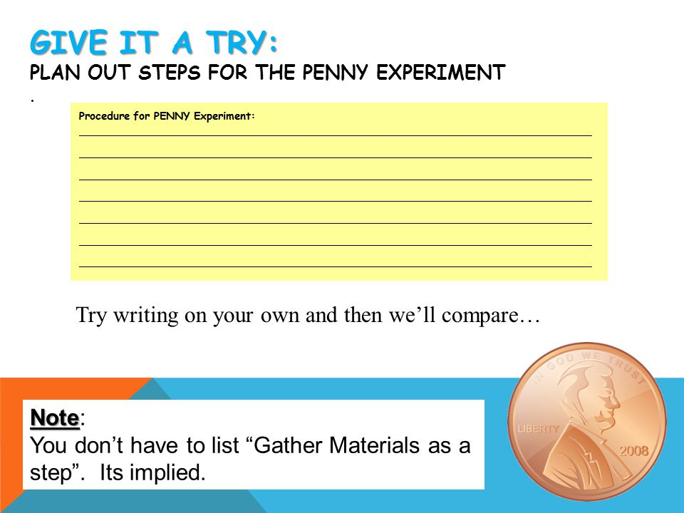 Give it a try: plan out steps for the Penny experiment .