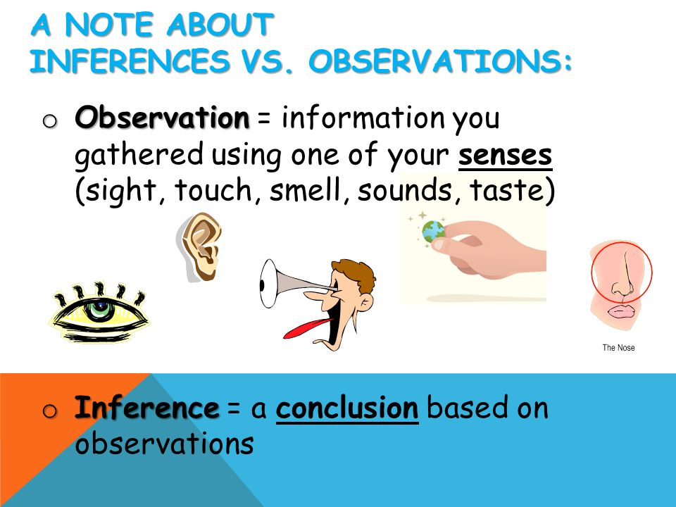 A note about Inferences vs. observations: