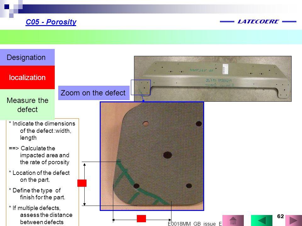 C05 - Porosity Designation localization Zoom on the defect Measure the
