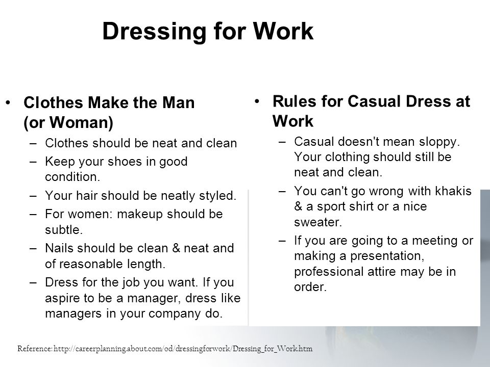 Dressing for Work Clothes Make the Man (or Woman)