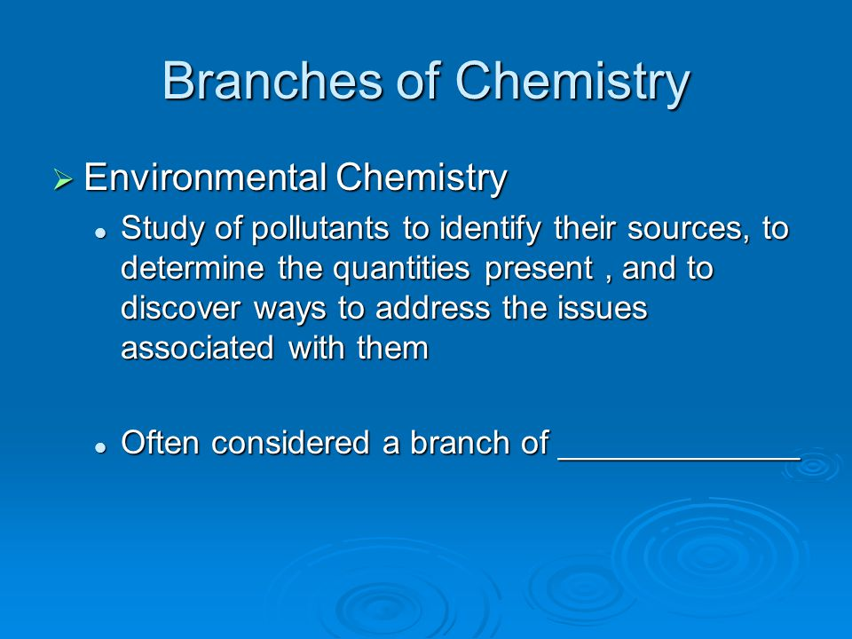 Branches of Chemistry Environmental Chemistry