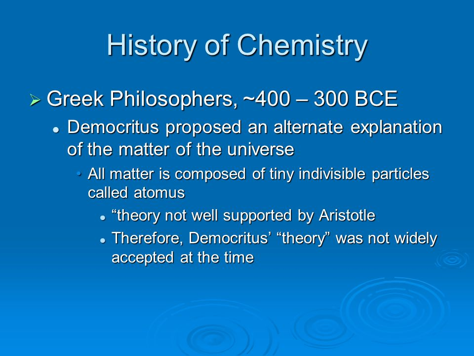 History of Chemistry Greek Philosophers, ~400 – 300 BCE