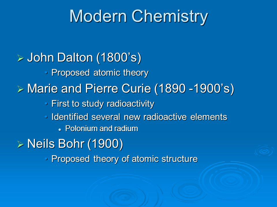 Modern Chemistry John Dalton (1800's)