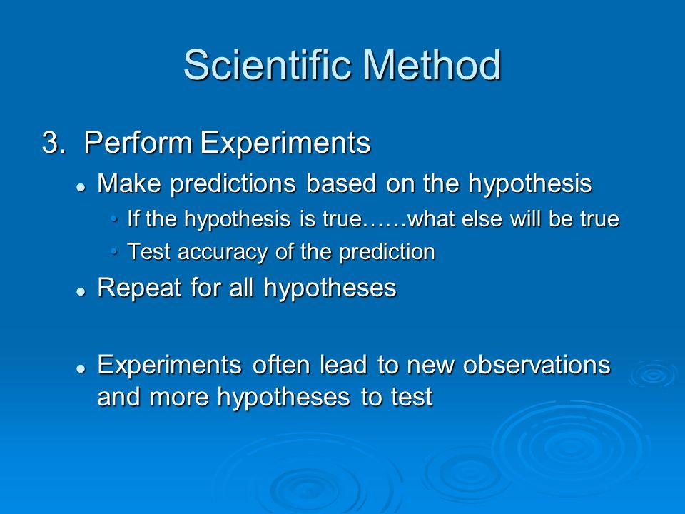 Scientific Method 3. Perform Experiments