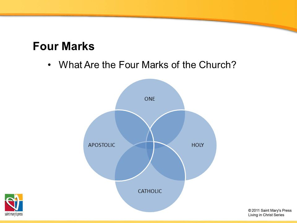 Four Marks What Are the Four Marks of the Church ONE HOLY CATHOLIC