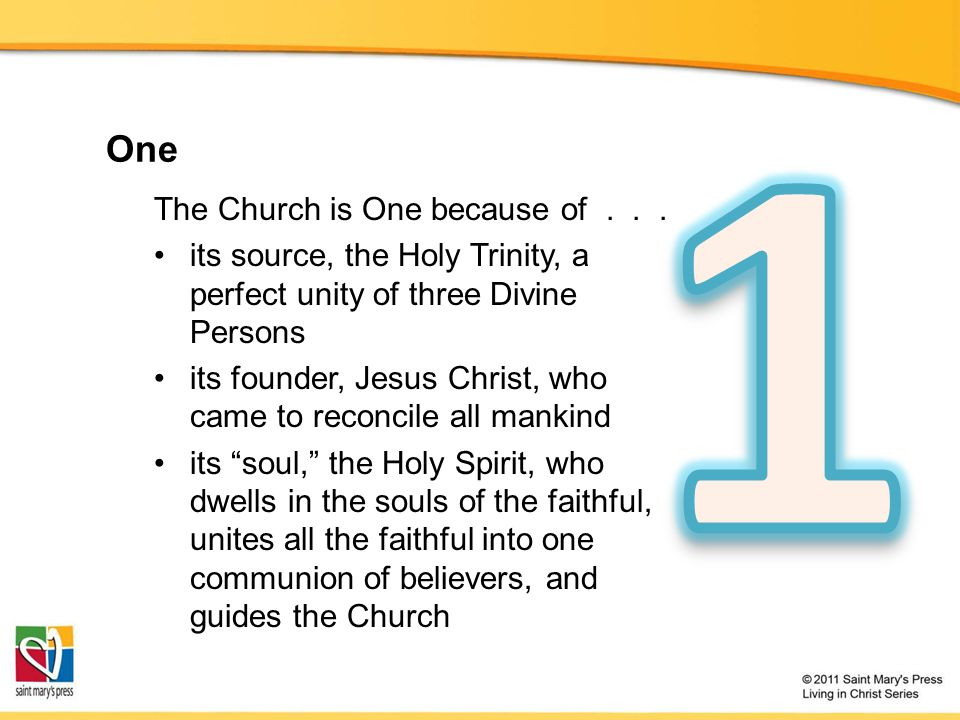 1 One The Church is One because of . . .