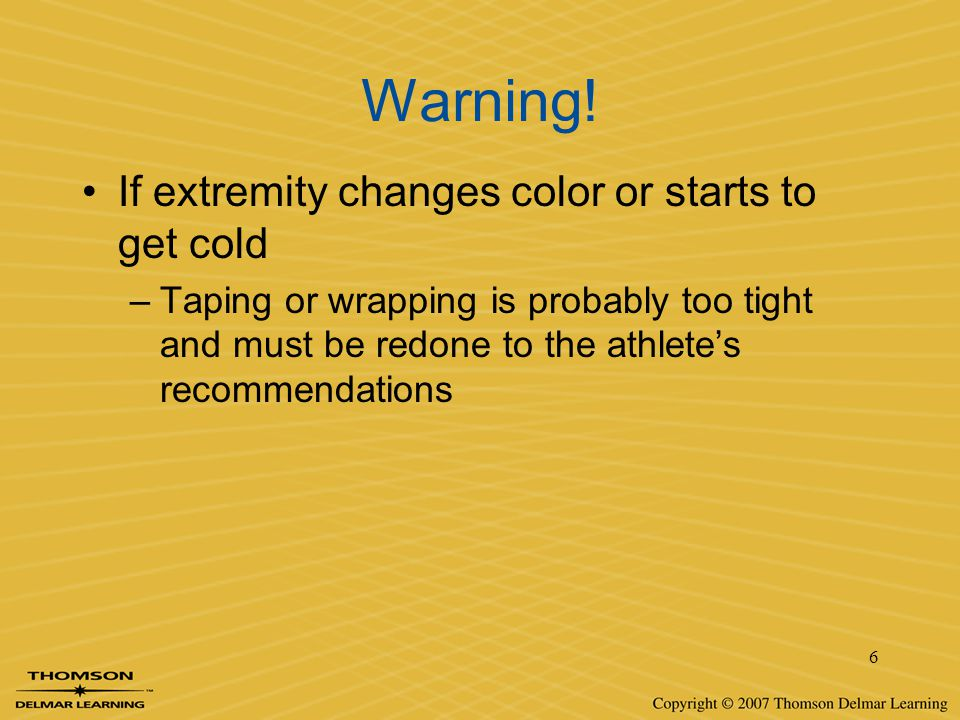 Warning! If extremity changes color or starts to get cold