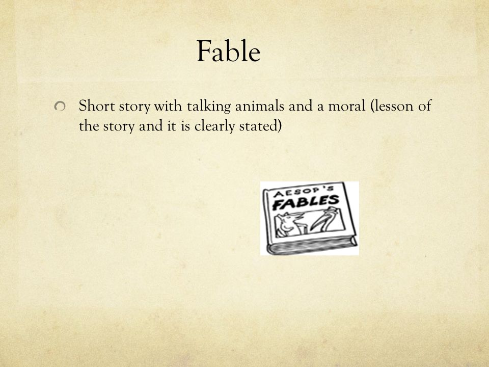 Fable Short story with talking animals and a moral (lesson of the story and it is clearly stated)