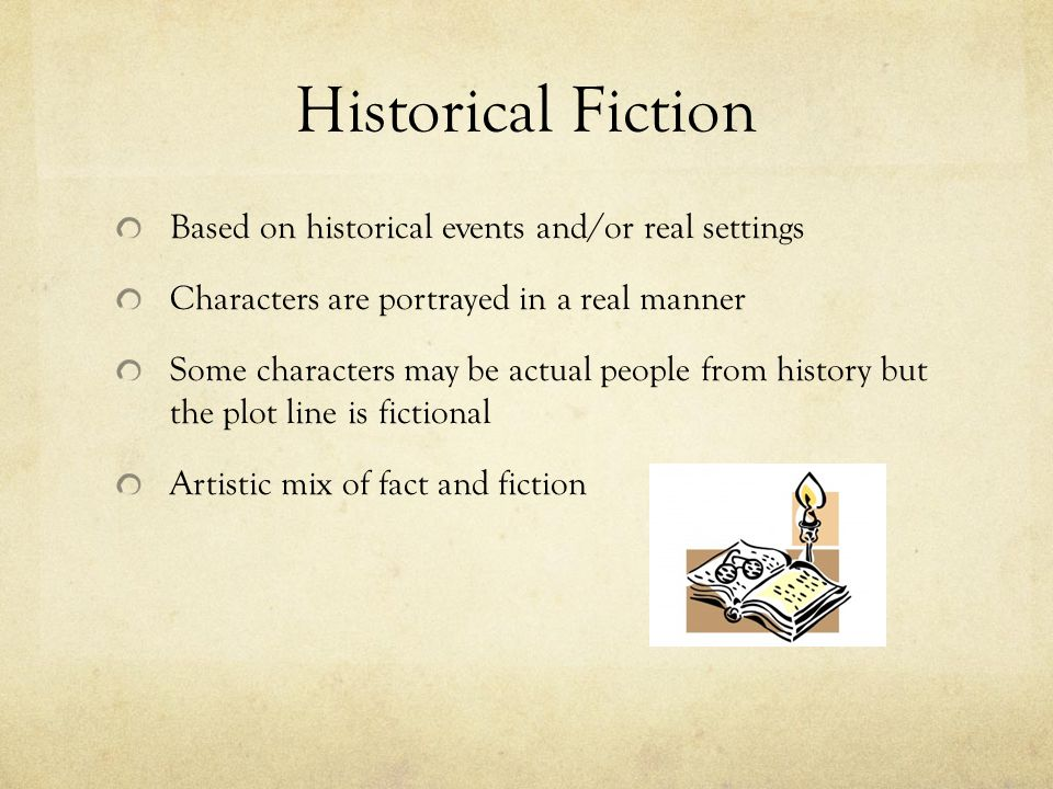 Historical Fiction Based on historical events and/or real settings