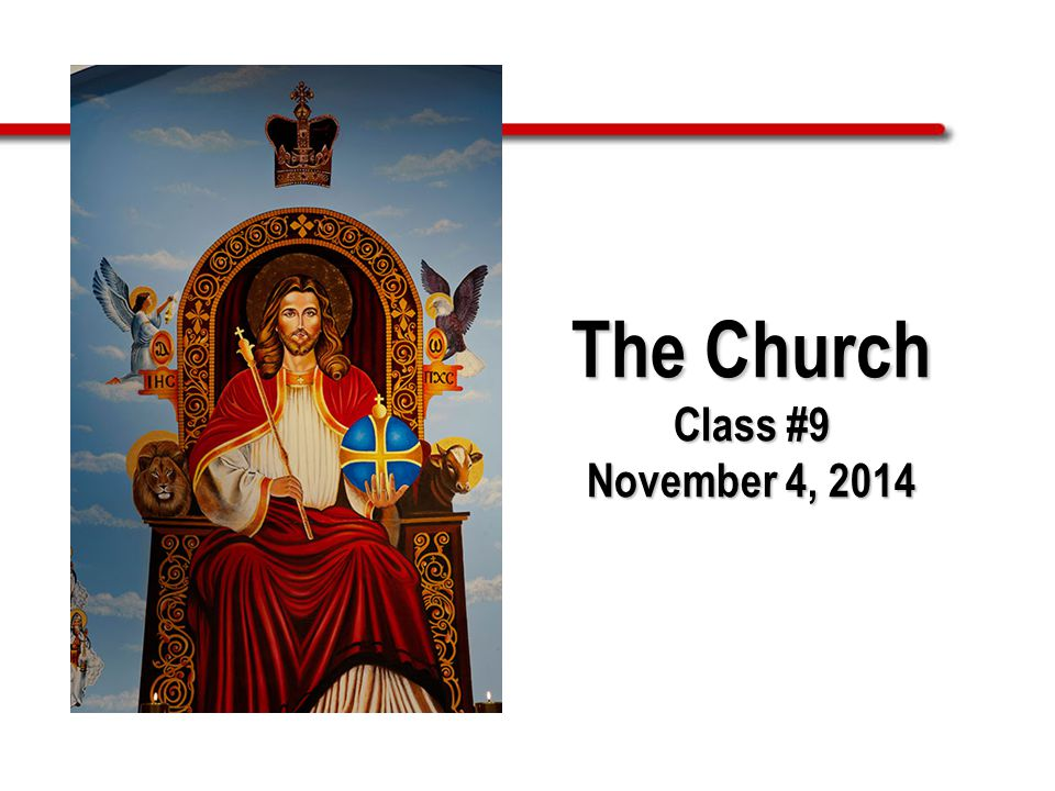 The Church Class #9 November 4, 2014