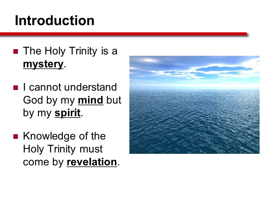 Introduction The Holy Trinity is a mystery.