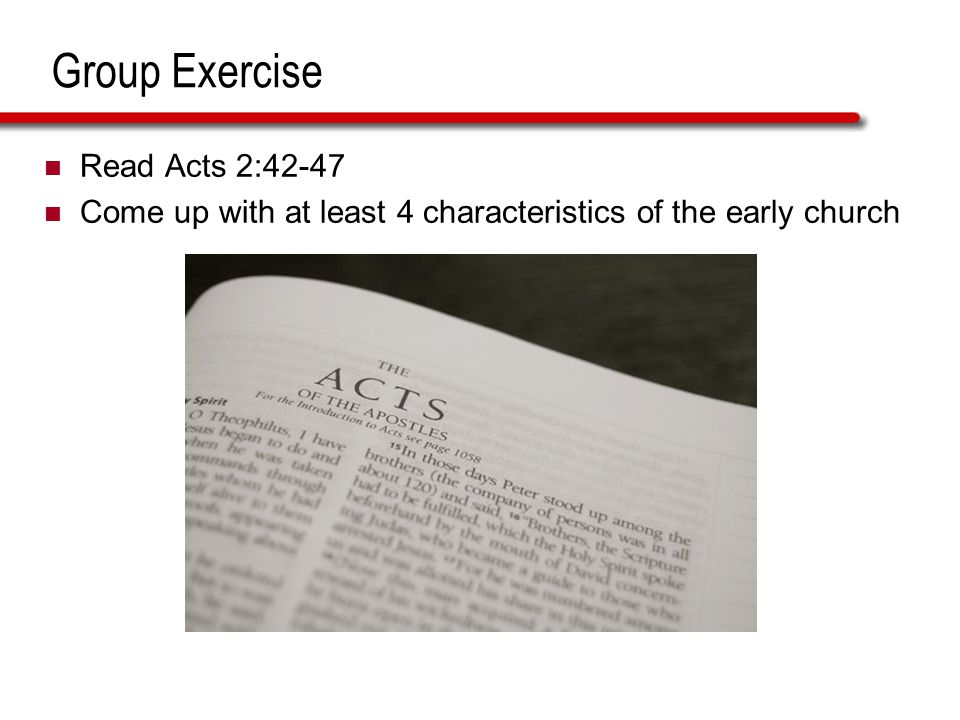 Group Exercise Read Acts 2:42-47