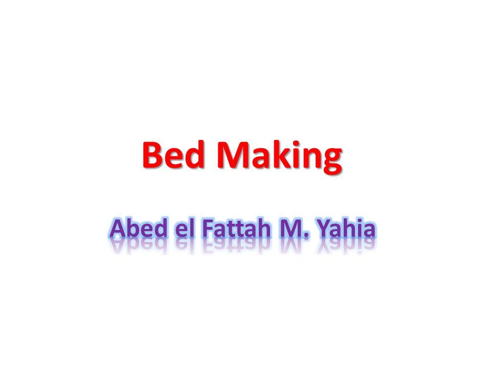 Bed Making Abed el Fattah M. Yahia