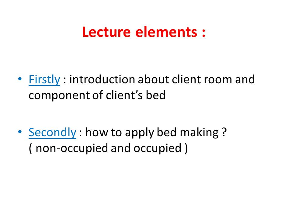 Lecture elements : Firstly : introduction about client room and component of client's bed.