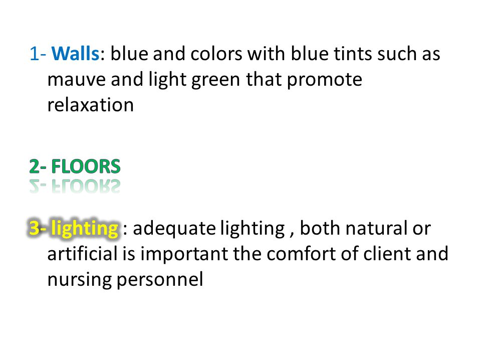 1- Walls: blue and colors with blue tints such as mauve and light green that promote relaxation