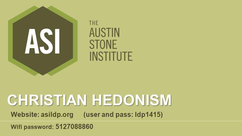 Christian Hedonism Website: asildp.org (user and pass: ldp1415)