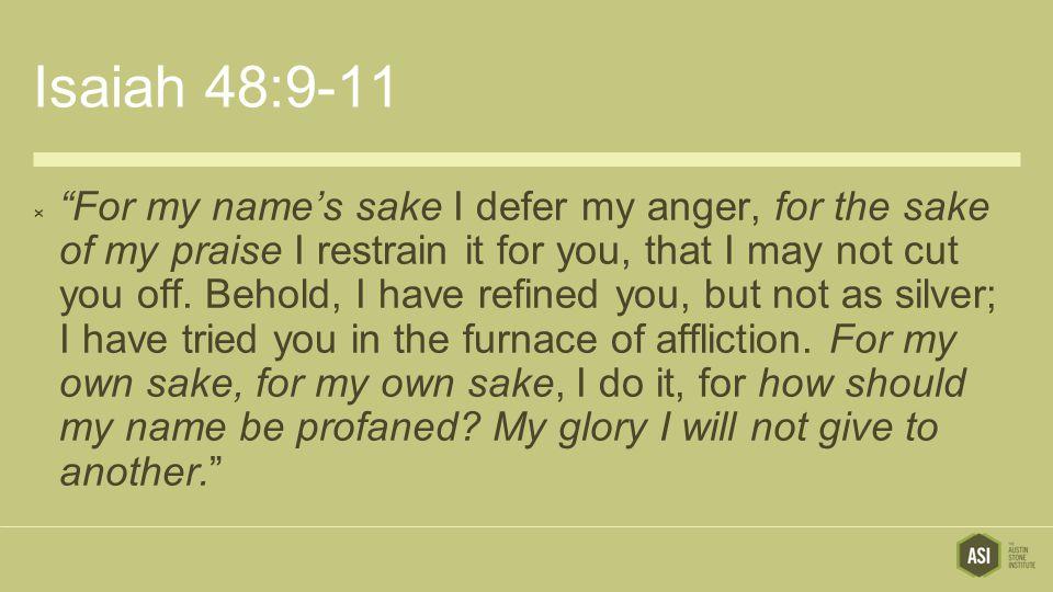 Isaiah 48:9-11