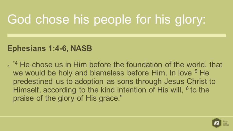 God chose his people for his glory:
