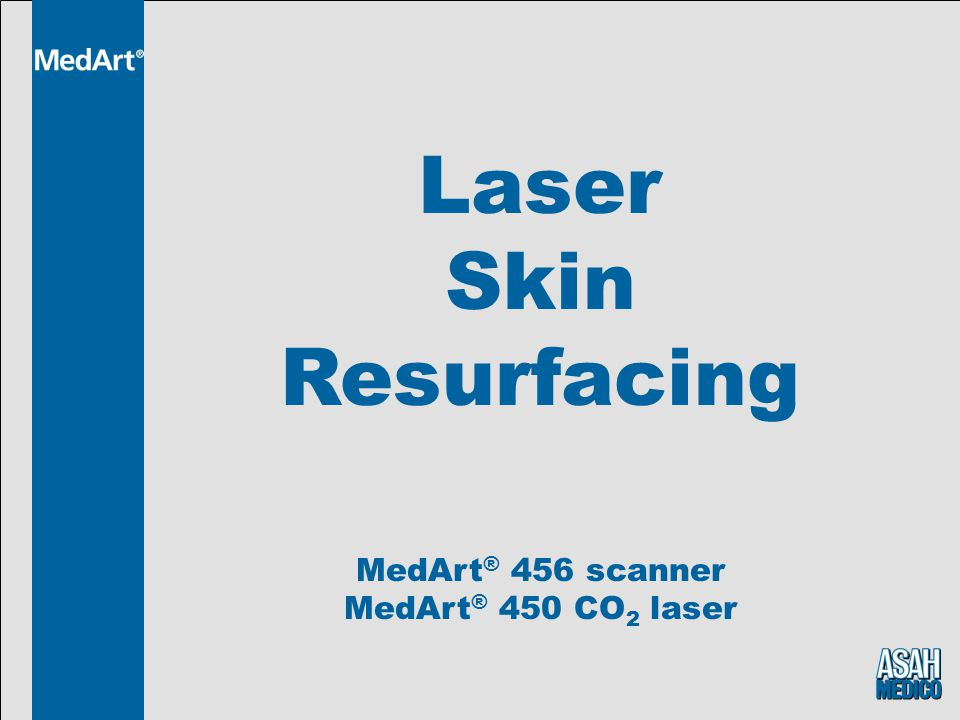 Laser Skin Resurfacing MedArt® 456 scanner MedArt® 450 CO2 laser