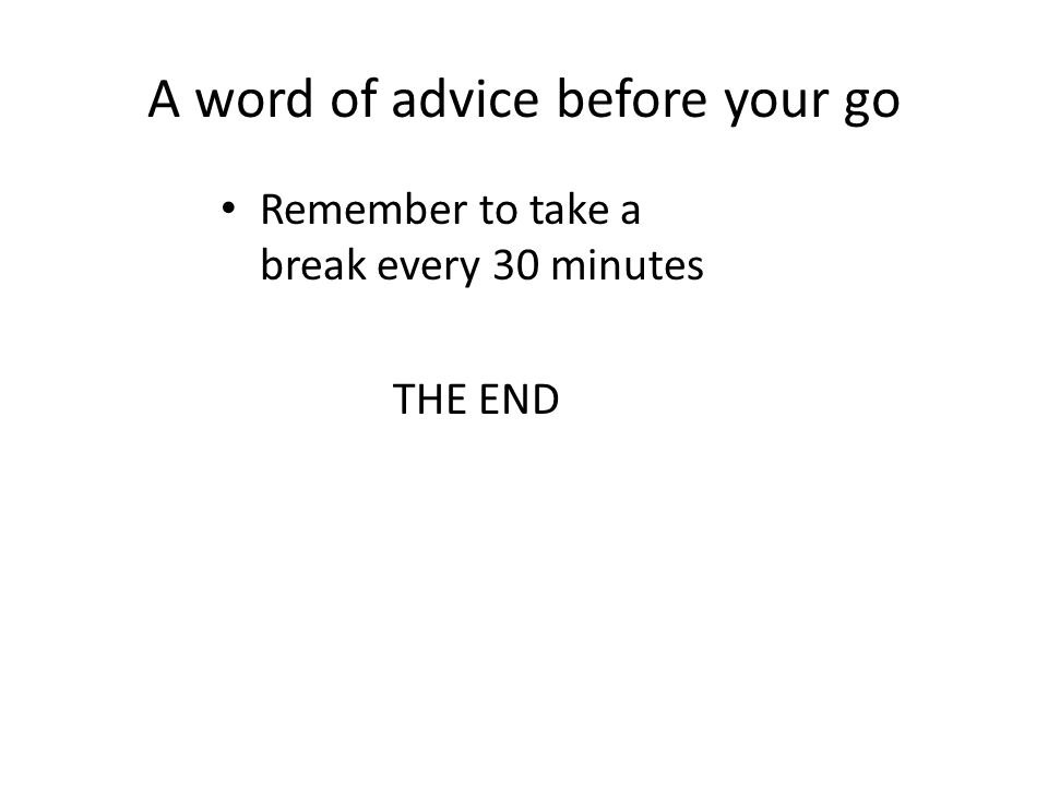 A word of advice before your go